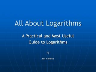 All About Logarithms