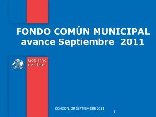 FONDO COMÚN MUNICIPAL avance Septiembre  2011