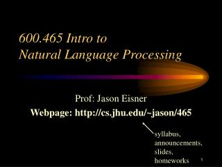 600.465 Intro to  Natural Language Processing