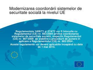 Modernizarea coordon ă rii sistemelor de securitate social ă  la nivelul UE