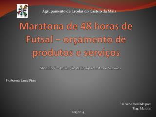 Maratona de 48 horas de Futsal – orçamento de produtos e serviços