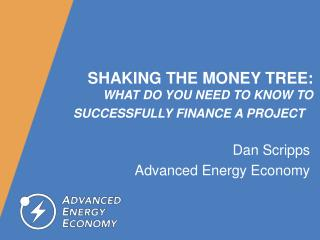 Shaking the money tree: What do you need to know to successfully finance a project