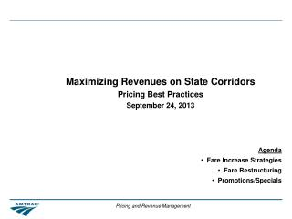 Maximizing Revenues on State Corridors Pricing Best Practices September 24, 2013
