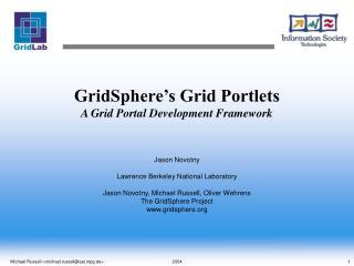 GridSphere's Grid Portlets A Grid Portal Development Framework