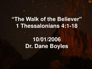 The Walk of the Believer  1 Thessalonians 4:1-18  10
