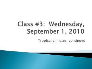 Class #3:  Wednesday,  September 1, 2010