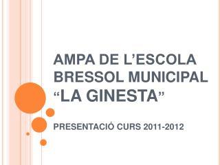 """AMPA DE L'ESCOLA BRESSOL MUNICIPAL """" LA GINESTA """" PRESENTACIÓ CURS 2011-2012"""