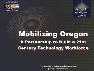 Mobilizing Oregon A Partnership to Build a 21st Century Technology Workforce