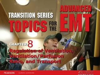 Regulation of Ventilation, Ventilation/Perfusion Ratio, and Transport