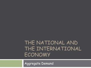 The National and the International Economy