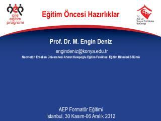 Prof. Dr. M. Engin Deniz engindeniz@konya.tr