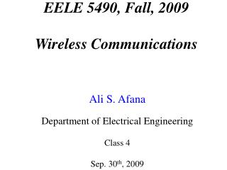 EELE 5490, Fall, 2009 Wireless Communications