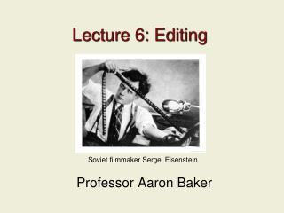 Lecture 6: Editing