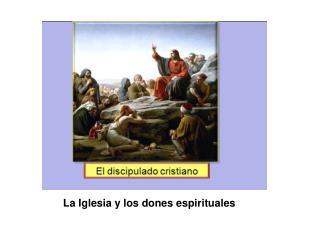 La Iglesia y los dones espirituales
