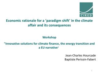 Economic rationale  for a ' paradigm  shift' in the  climate affair and  its consequences