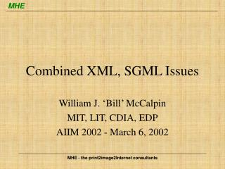 Combined XML, SGML Issues