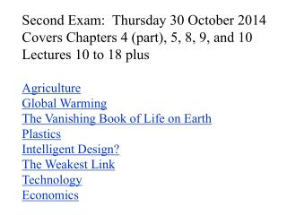 Second Exam:  Thursday 30 October 2014 Covers Chapters  4 (part), 5 , 8, 9, and 10