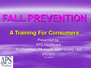FALL PREVENTION A Training For Consumers