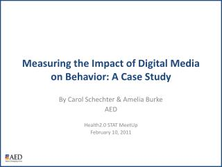 Measuring the Impact of Digital Media on Behavior: A Case Study