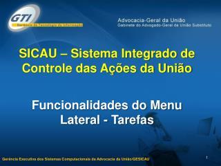 SICAU � Sistema Integrado de Controle das A��es da Uni�o Funcionalidades do Menu Lateral - Tarefas