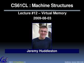 CS61CL : Machine Structures