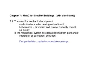 Chapter 7:  HVAC for Smaller Buildings  (skin dominated) 7.1  The need for mechanical equipment