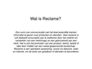 Wat is Reclame?