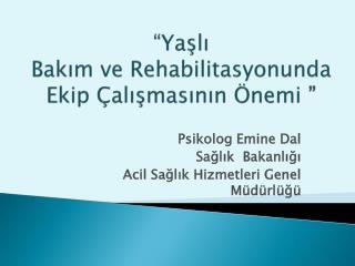 """""""Yaşlı  Bakım ve Rehabilitasyonunda  Ekip Çalışmasının Önemi """""""