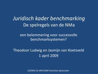 Juridisch kader benchmarking De spelregels van de NMa