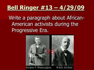 Bell Ringer #13 – 4/29/09