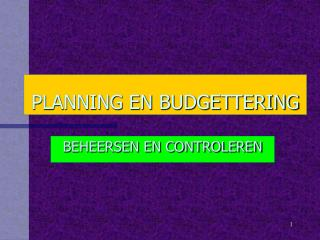 PLANNING EN BUDGETTERING