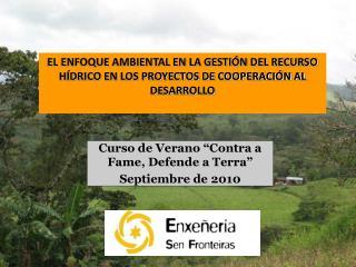 """Curso de Verano """"Contra a Fame, Defende a Terra"""" Septiembre de 2010"""