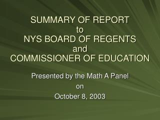 SUMMARY OF REPORT to NYS BOARD OF REGENTS and COMMISSIONER OF EDUCATION