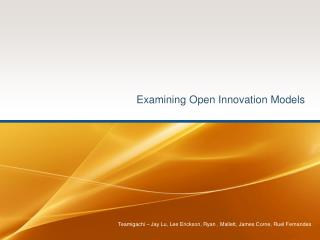 Examining Open Innovation Models