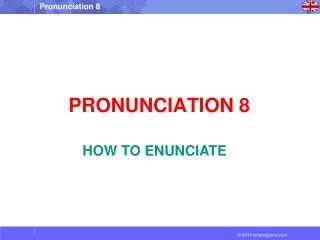 PRONUNCIATION 8