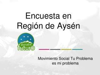 Encuesta en Región de Aysén