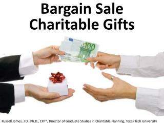 Bargain Sale  Charitable Gifts