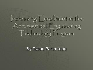 Increasing Enrollment in the Aeronautical Engineering Technology Program