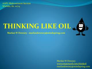 THINKING LIKE OIL