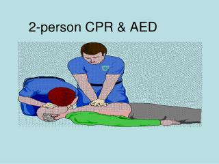 2-person CPR & AED