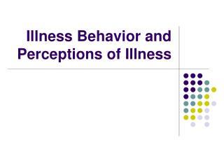 Illness Behavior and Perceptions of Illness