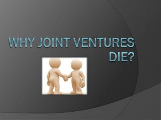 Why Joint Ventures Die?