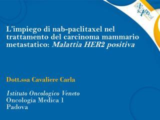 Dott.ssa Cavaliere Carla Istituto Oncologico Veneto Oncologia Medica 1 Padova