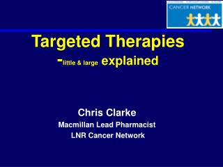 Targeted Therapies - little & large  explained