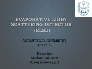 Evaporative Light Scattering Detector