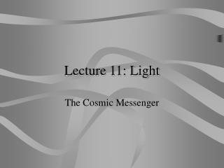 Lecture 11: Light