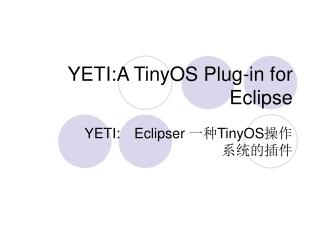 YETI:A TinyOS Plug-in for Eclipse