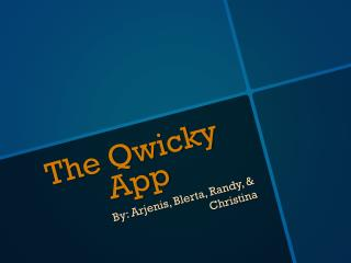 The Qwicky App