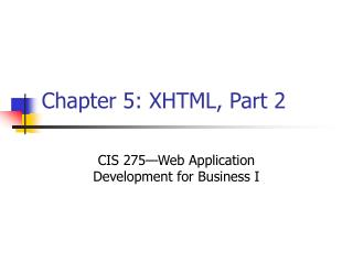 Chapter 5: XHTML, Part 2