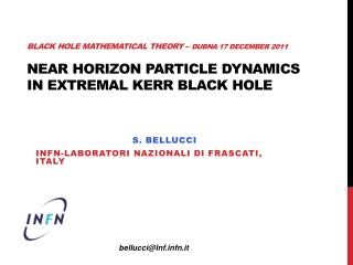 BLACK HOLE MATHEMATICAL THEORY   DUBNA 17 DECEMBER 2011  NEAR HORIZON PARTICLE DYNAMICS IN EXTREMAL KERR BLACK HOLE